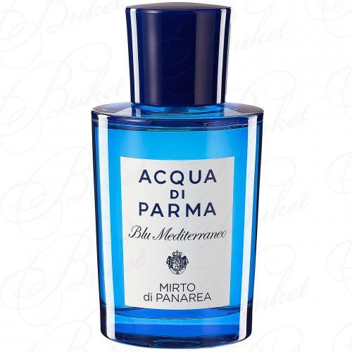 Туалетная вода Acqua Di Parma BLU MEDITIRRANEO MIRTO DI PANAREA 150ml edt