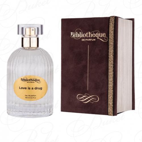 Парфюмерная вода Bibliotheque de Parfum LOVE IS A DRUG 100ml edp