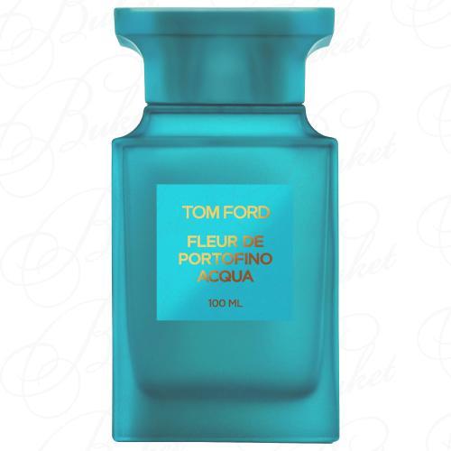 Туалетная вода Tom Ford PRIVATE BLEND FLEUR DE PORTOFINO ACQUA edt 100ml