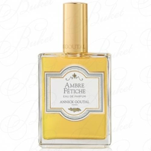 Парфюмерная вода Annick Goutal AMBRE FETICHE MEN 100ml edp